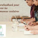 Améliorer les performances scolaires grâce au neurofeedback